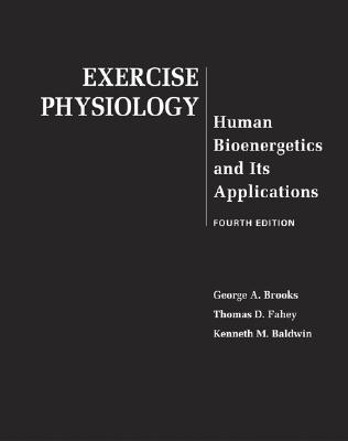 Exercise Physiology By Brooks, George A./ Fahey, Thomas D./ Baldwin, Kenneth M.