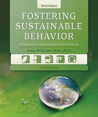 Fostering Sustainable Behavior By McKenzie-Mohr, Doug