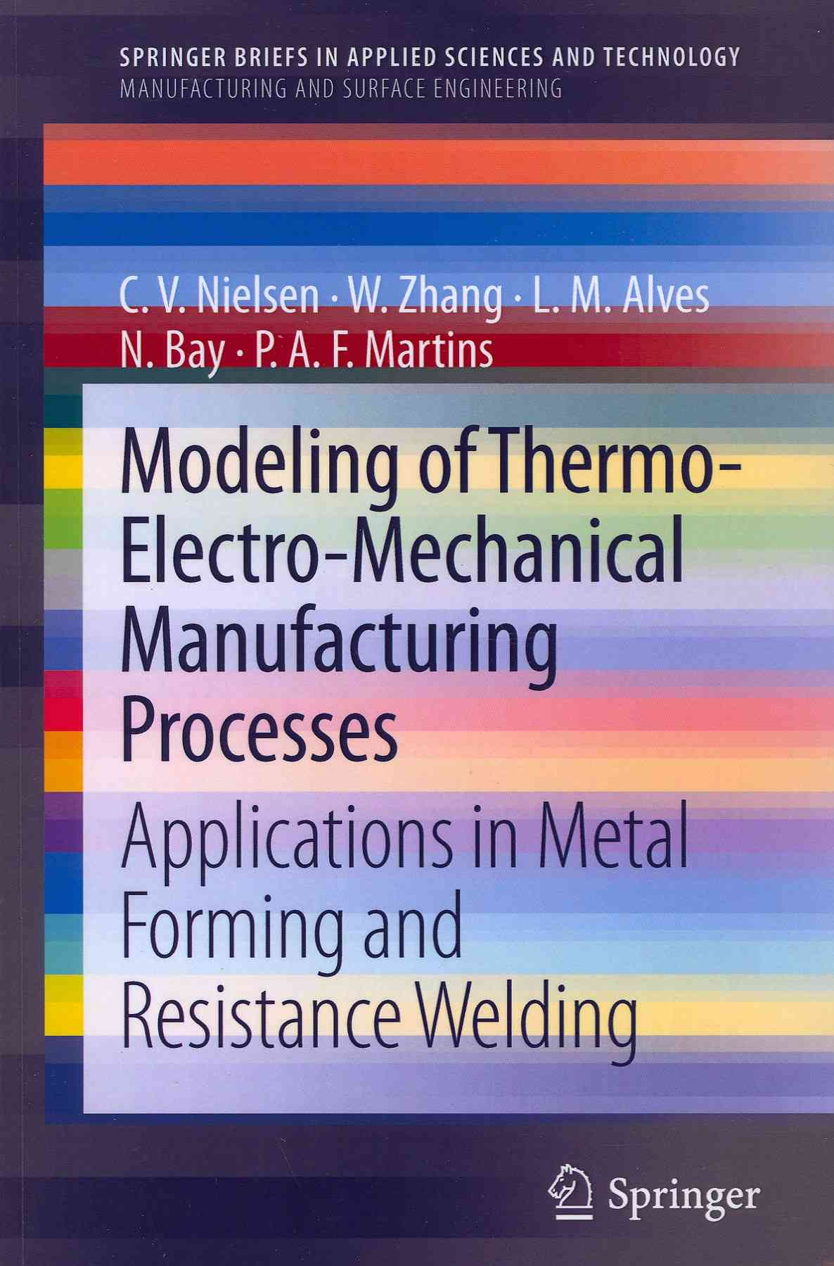 Springer Modeling of Thermo-Electro-Mechanical Manufacturing Processes: Applications in Metal Forming and Resistance Welding (2013 Editio at Sears.com