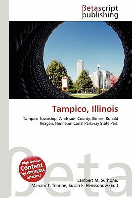 Betascript Publishing Tampico, Illinois by Surhone, Lambert M./ Tennoe, Mariam T./ Henssonow, Susan F. [Paperback] at Sears.com